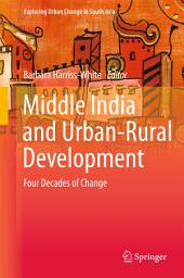 Middle India and Urban-Rural Development: Four Decades of Change