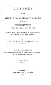 Charges to the Clergy of the Archdeaconry of Lewes: Delivered at the Ordinary Visitations from the Year 1840 to 1854. With Notes on the Principal Events Affecting the Church During that Period