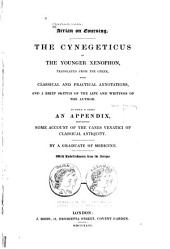Arrian on Coursing: The Cynegeticus of the Younger Xenophon, Translatd from the Greek, with Classical and Practical Annotations, and a Brief Sketch of the Life and Writings of the Author. To which is Added an Appendix, Containing Some Account of the Canes Venatici of Classical Antiquity