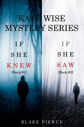 A Kate Wise Mystery Bundle: If She Knew (#1) and If She Saw (#2)