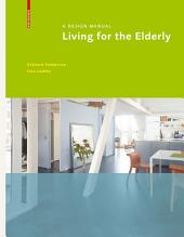Living for the Elderly: A Design Manual