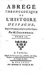 Abrege chronologique de l'histoire d'Espagne depuis sa fondation jusqu' au present regne. -Paris, Duchesne 1759. -