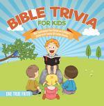 Bible Trivia for Kids   Old Testament for Children Edition 1   Children & Teens Christian Books