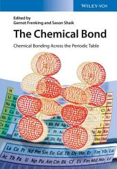 The Chemical Bond: Chemical Bonding Across the Periodic Table