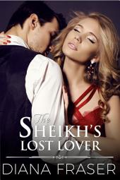 The Sheikh's Lost Lover: Book 3, Desert Kings