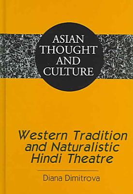 Western Tradition and Naturalistic Hindi Theatre