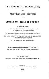 British Monachism; Or, Manners and Customs of the Monks and Nuns of England (etc.) 3. Ed