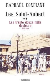 Les Saint-Aubert T2 : Les trente-douze mille douleurs: 1920-1940