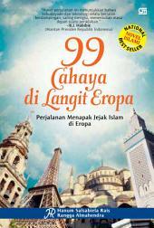 99 Cahaya di Langit Eropa Perjalanan Menapak Jejak Islam di Eropa