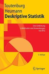Deskriptive Statistik: Eine Einführung in Methoden und Anwendungen mit SPSS, Ausgabe 5