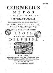 Cornelii Nepotis De vita excellentium imperatorum. Interpretatione et notis illustravit Nicolaus Courtin,... in usum serenissimi Delphini