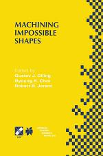 Machining Impossible Shapes