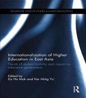 Internationalization of Higher Education in East Asia: Trends of student mobility and impact on education governance