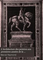 L'Architecture des peintres aux premieres années de la Renaissance