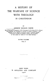A History of the Warfare of Science with Theology in Christendom: Volume 2