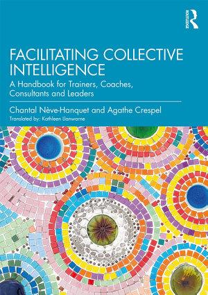 Facilitating Collective Intelligence