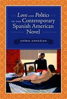 Love and Politics in the Contemporary Spanish American Novel PDF