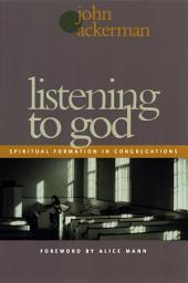 Listening to God: Spiritual Formation in Congregations