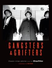 Gangsters & Grifters: Classic Crime Photos from the Chicago Tribune