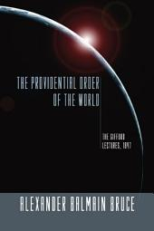The Providential Order of the World: The Gifford Lectures, 1897