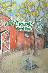 ANThology 5: Royal Flush