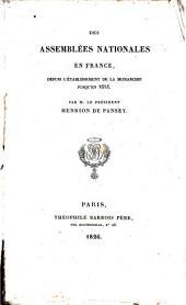 Des Assemblées nationales en France depuis l'établissement de la monarchie jusqu'en 1614