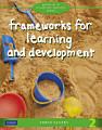 Frameworks for Learning   Development