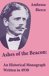 Ashes of the Beacon: An Historical Monograph Written in 4930 (Unabridged)
