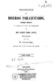 Colección de discursos parlamentarios, defensas forenses y producciones literarias: Volumen 6