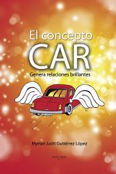 EL CONCEPTO CAR: Genera Relaciones Brillantes
