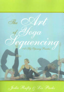 The Art of Yoga Sequencing Book