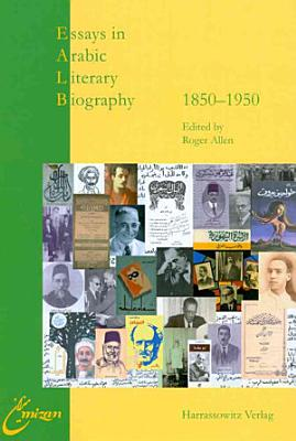Essays in Arabic Literary Biography  1850 1950 PDF