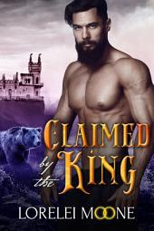 Claimed by the King: A BBW Bear Shifter Fantasy Romance