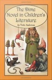 The Dime Novel in ChildrenÕs Literature