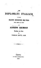 Dei diplomati italiani e delle relazione diplomatiche dell'Italia dal 1260 al 1550