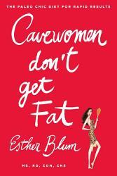 Cavewomen Don T Get Fat Book PDF