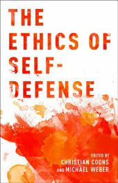 The Ethics of Self-Defense