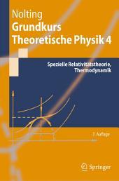 Grundkurs Theoretische Physik 4: Spezielle Relativitätstheorie, Thermodynamik, Ausgabe 7