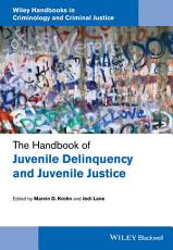 The Handbook of Juvenile Delinquency and Juvenile Justice PDF