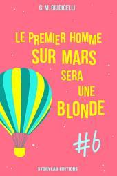 Le premier homme sur Mars sera une blonde, épisode 6