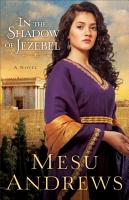 In the Shadow of Jezebel  Treasures of His Love Book  4  PDF