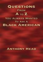 Questions from A to Z You Always Wanted to Ask a Black American  PDF