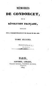 Mémoires de Condorcet, sur la Révolution française: extraits de sa correspondance et de celles de ses amis, Volume1