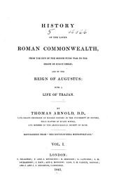 History of the Later Roman Commonwealth: From the End of the Second Punic War to the Death of Julius Caesar; and of the Reign of Augustus: with a Life of Trajan, Volume 1