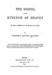 The Gospel of the Kingdom of Heaven: A Course of Lectures on the Gospel of St. Luke