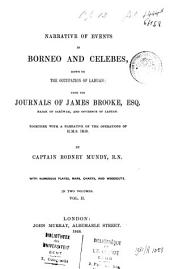 Narrative of Events in Borneo and Celebes, Down to the Occupation of Labuan: From the Journals of James Brooke Esq., Rajah of Sarāwak, and Governor of Labuan. Together with a Narrative of the Operations of H. M. S. Iris, Volume 2
