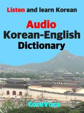 Audio Korean-English Dictionary: How to learn essential Korean vocabulary with a simple method for school, exam, and business