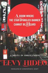A Room Where The Star Spangled Banner Cannot Be Heard Book PDF