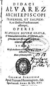 Operis de auxiliis divinae gratiae ... Summa