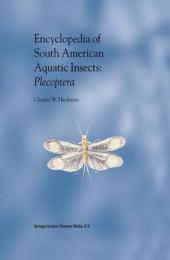 Encyclopedia of South American Aquatic Insects: Plecoptera: Illustrated Keys to Known Families, Genera, and Species in South America